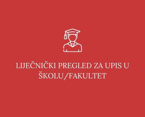 LIJEČNIČKI PREGLED ZA UPIS U ŠKOLU/FAKULTET